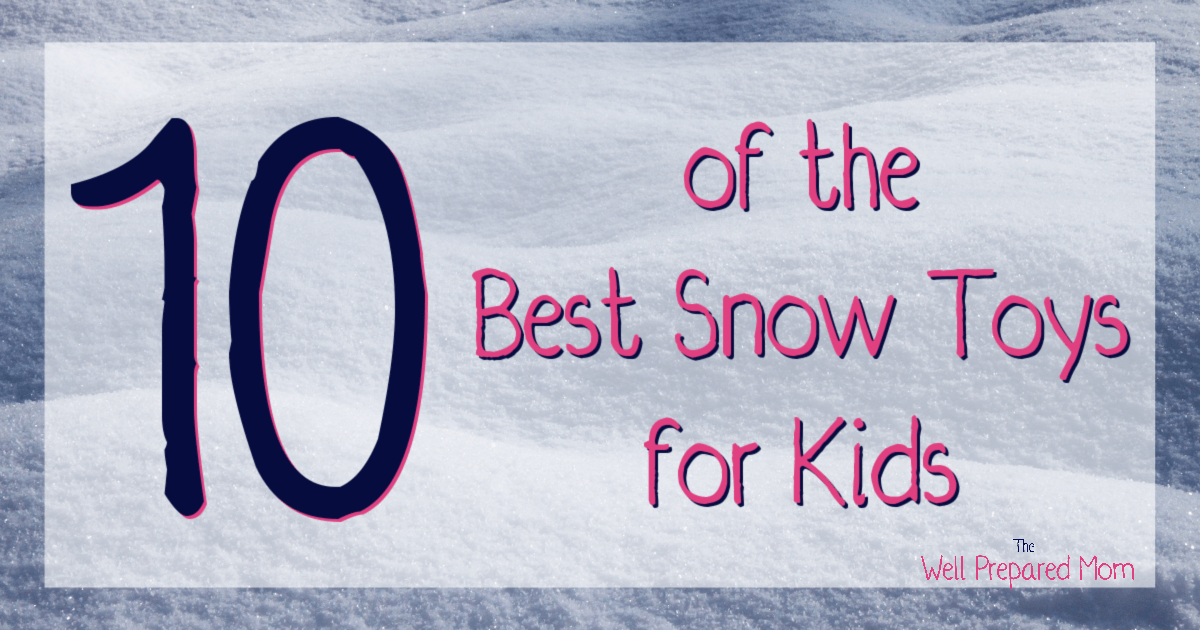 10 of the best snow toys for kids text on a snow background
