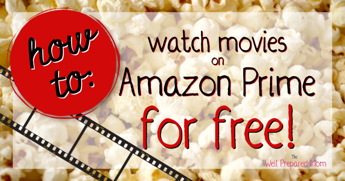 how to watch movies on amazon for free text with popcorn background and film image