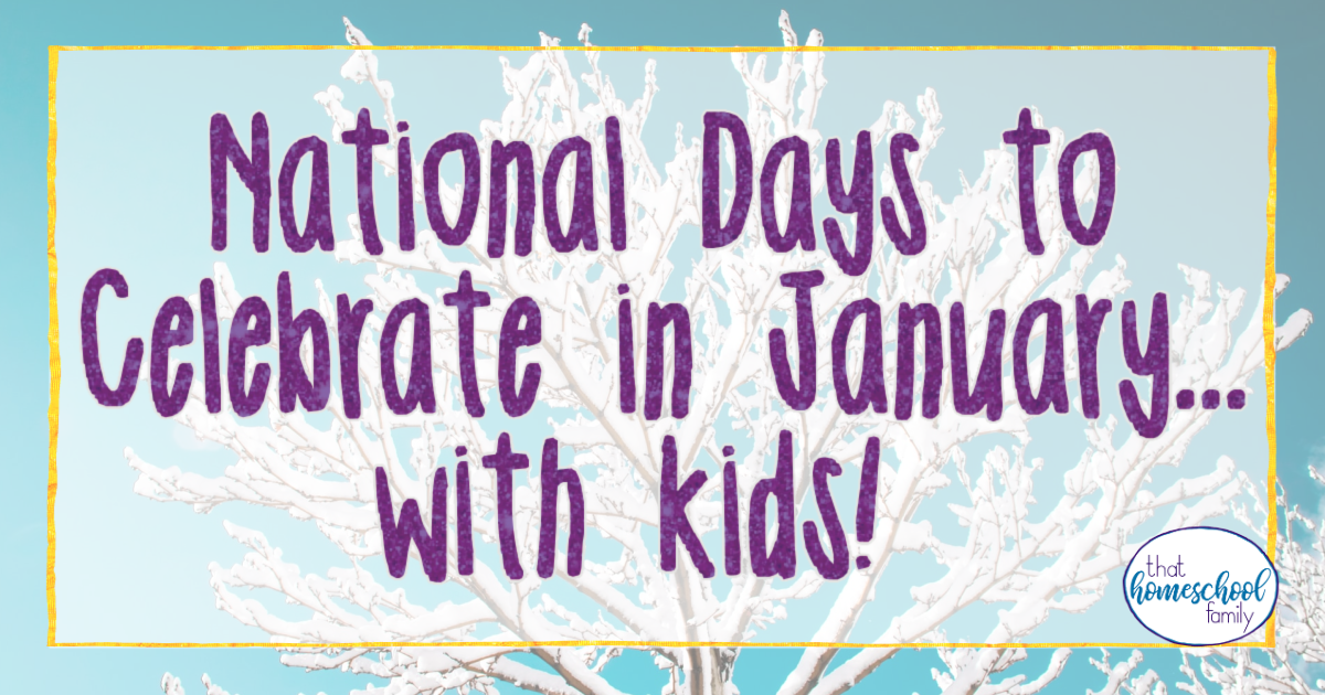 national days to celebrate in january with kids