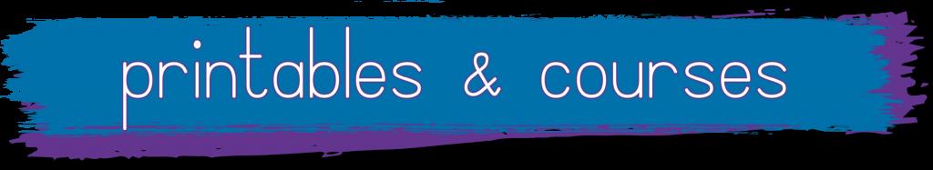 printables & courses