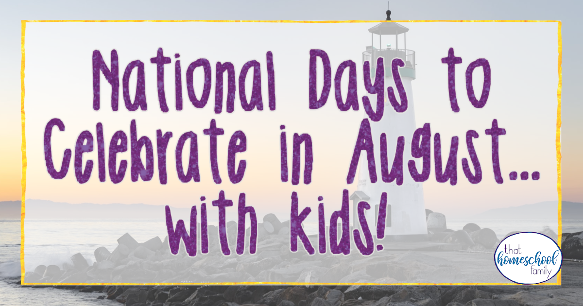 national days to celebrate in august with kids