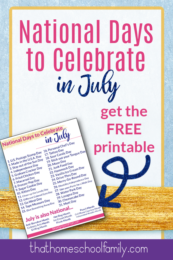 national days to celebrate in july get the free printable