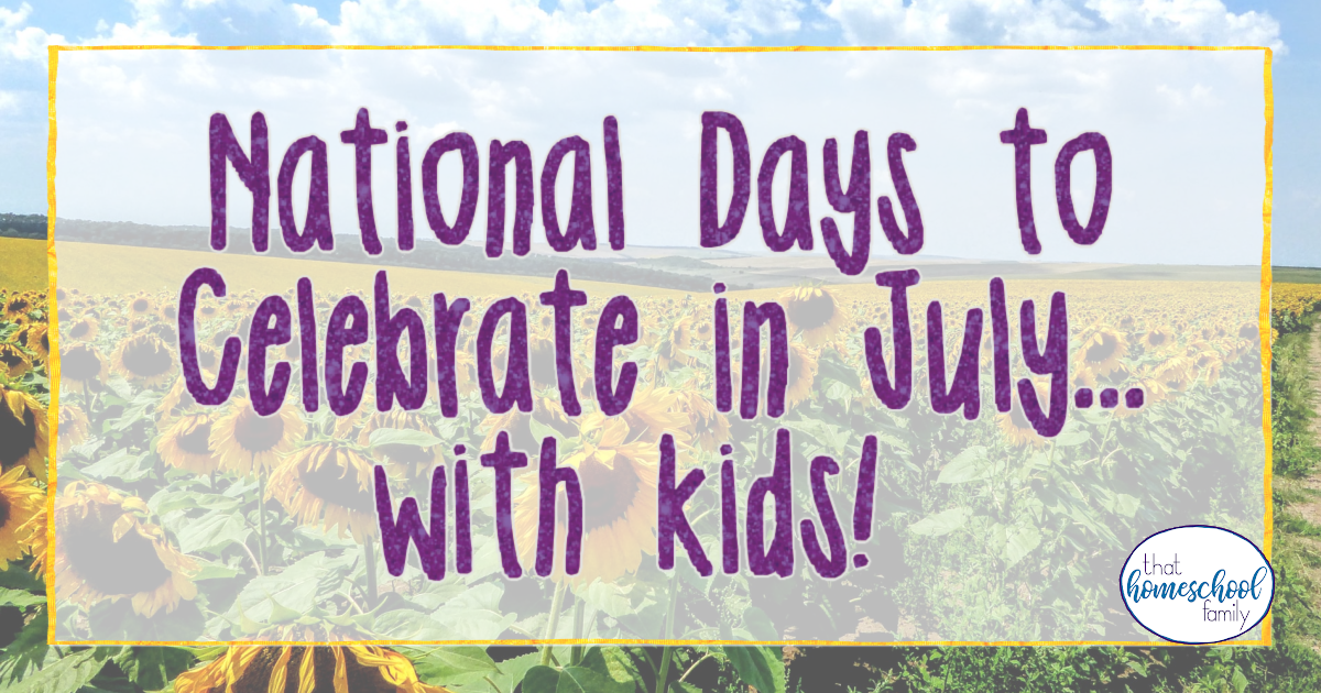 national days to celebrate in july with kids