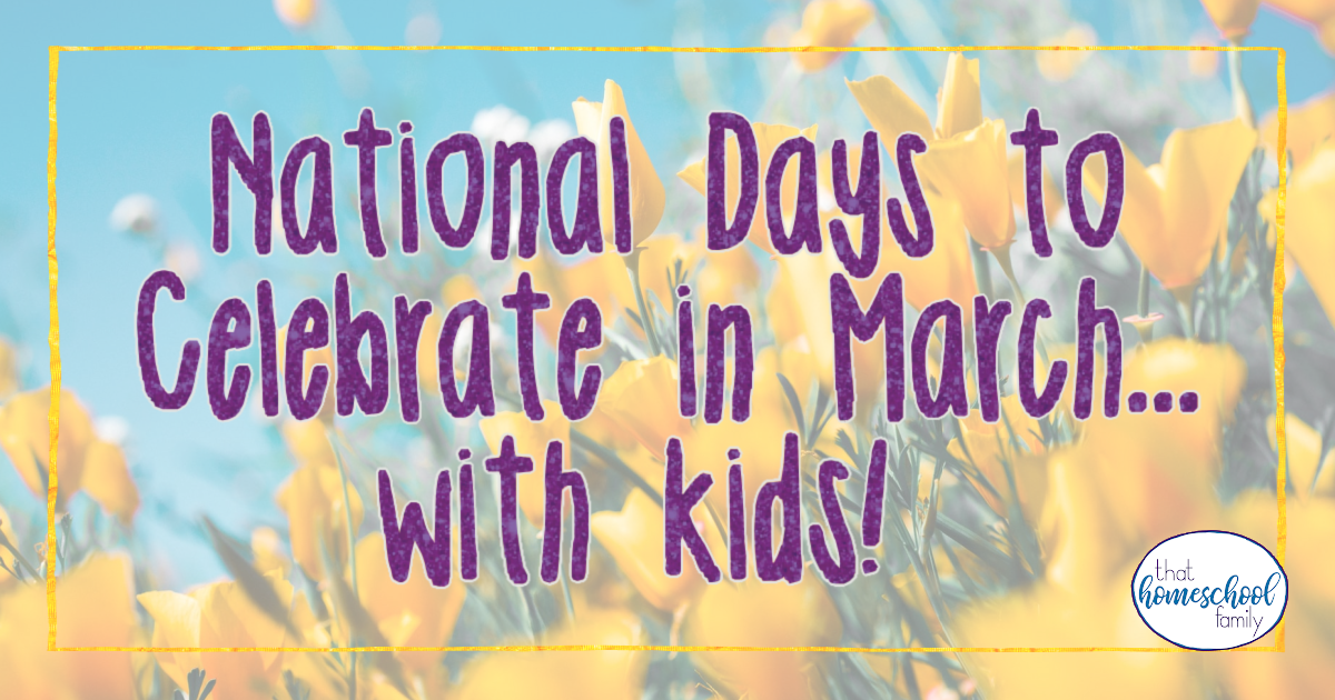 national days to celebrate in march with kids