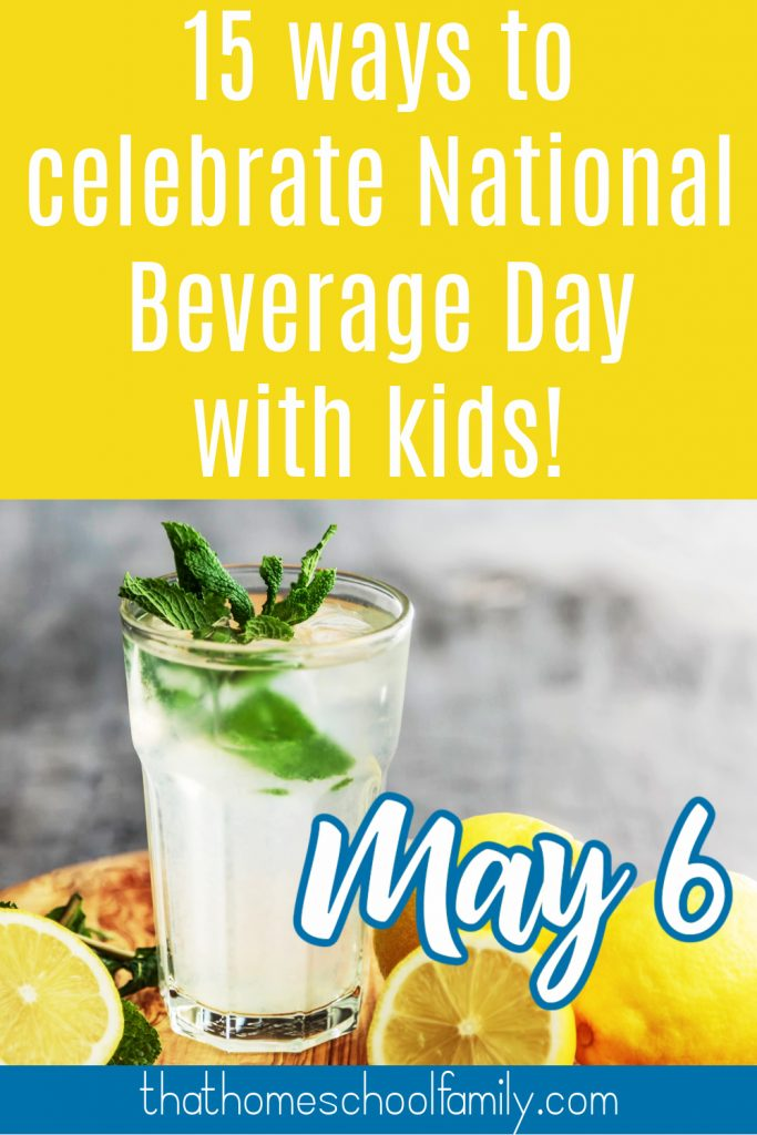 15 ways to celebrate National Beverage Day with Kids on May 6