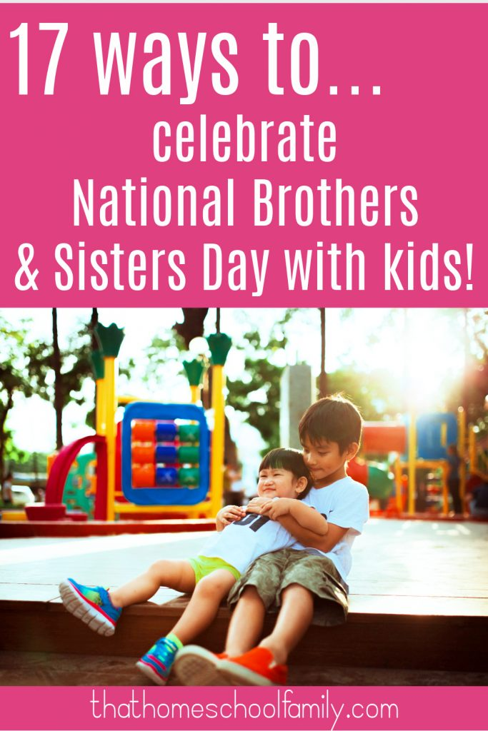 17 ways to celebrate National Brothers and Sisters Day with Kids