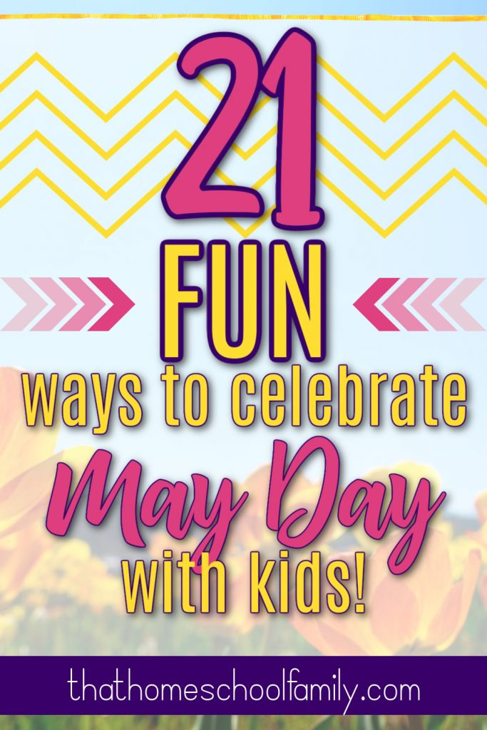21 Fun ways to celebrate May Day with Kids! #mayday #may1 #spring