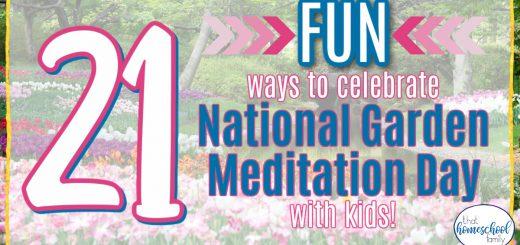 21 fun ways to celebrate national garden meditation day with kids