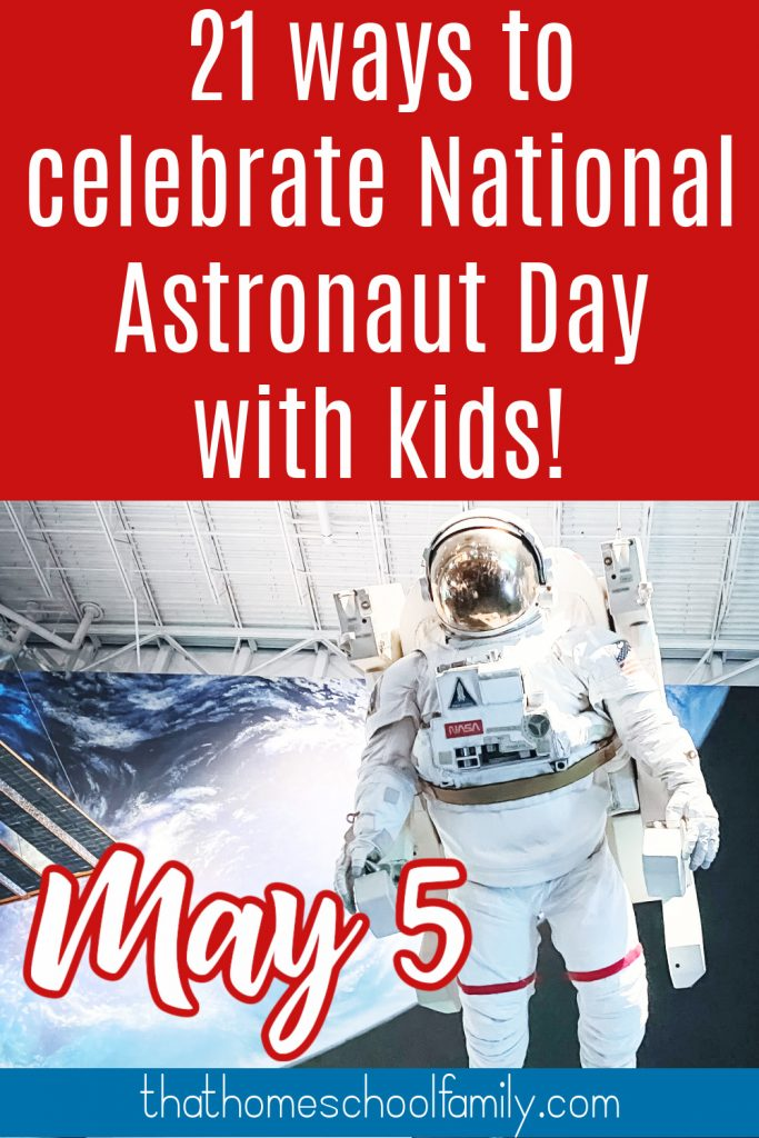 21 ways to celebrate National Astronaut Day with Kids May 5!