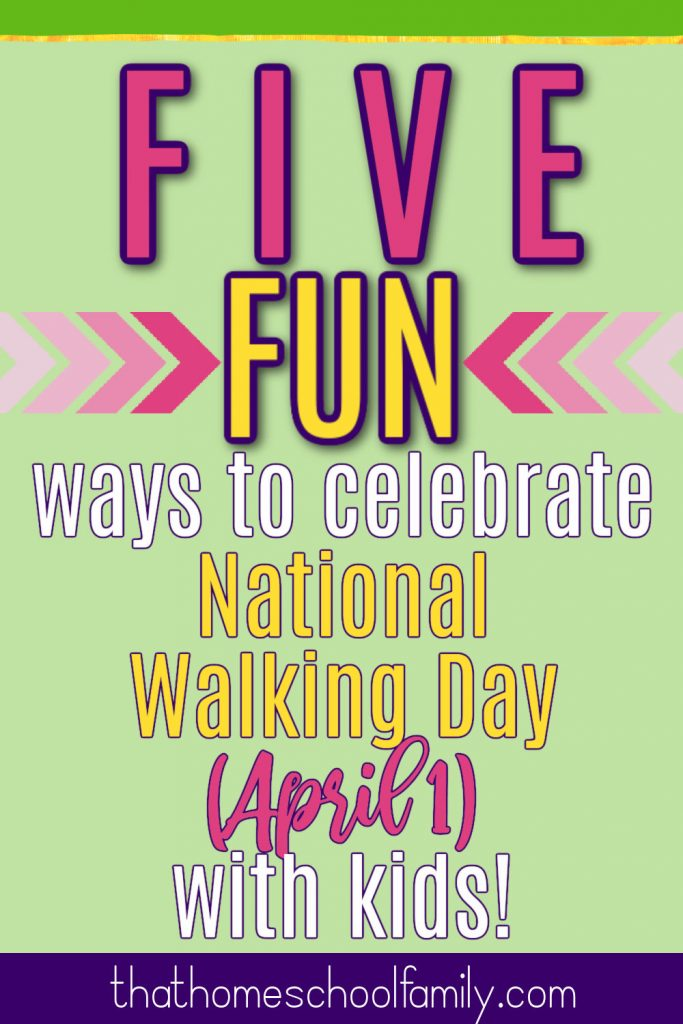 Five fun ways to celebrate national walking day with kids on April 1!