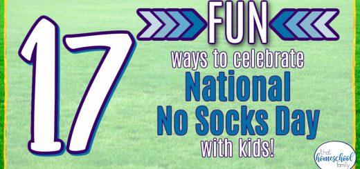 17 fun ways to celebrate national no socks day with kids