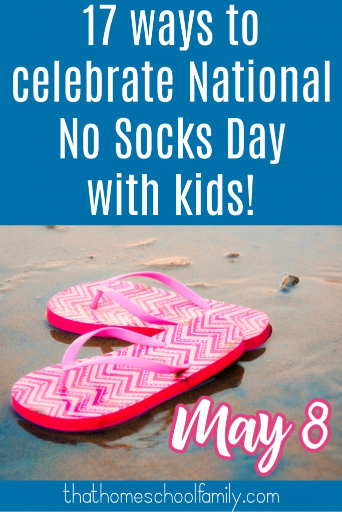 17 ways to celebrate National No Socks Day with Kids on May 8