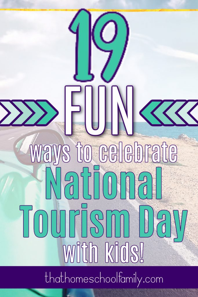 19 fun ways to celebrate National Tourism Day with kids on May 7!
