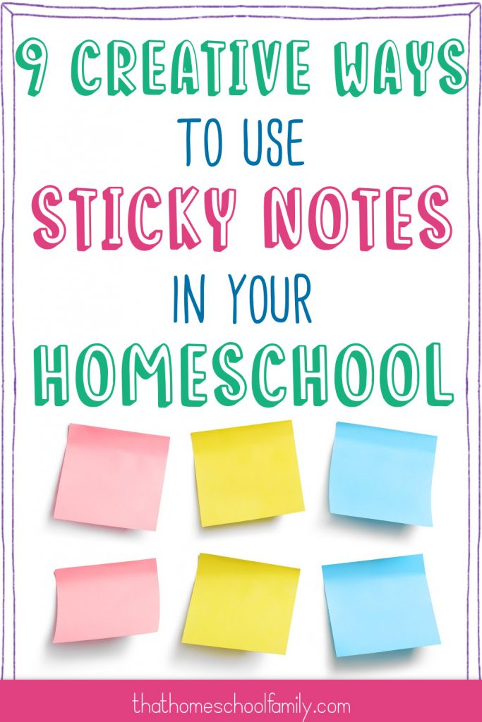 9 creative ways to use sticky notes in your homeschool text with image of 6 sticky notes at the bottom