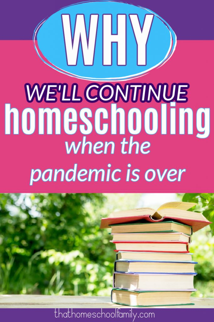 Why We'll Continue Homeschooling After the Pandemic is Over with an image of a stack of books on a table outside