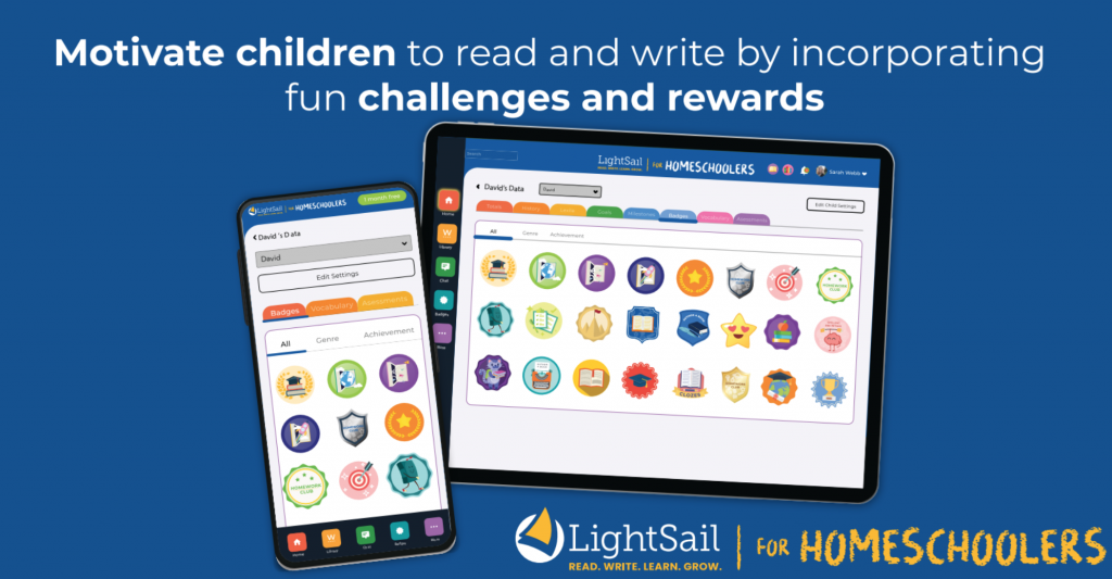 Motivate children to read and write by incorporating fun challenges and rewards. LightSail for Homeschoolers text with image of tablet and smart phone showing potential rewards and gamification of the language arts platform.
