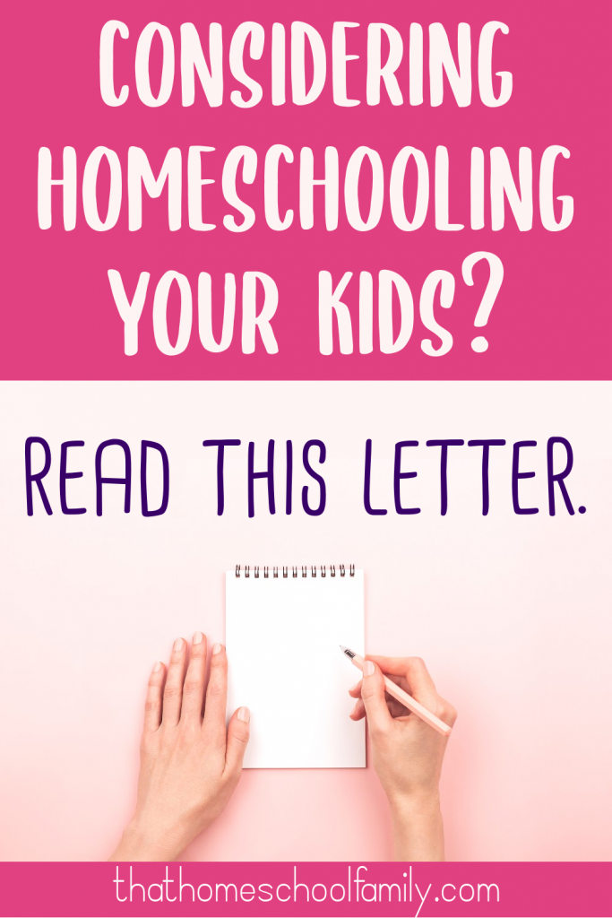 Text: Considering homeschooling your kids? Read this letter. thathomeschoolfamily.com  Image: woman's hand's writing a letter on a pad of paper.