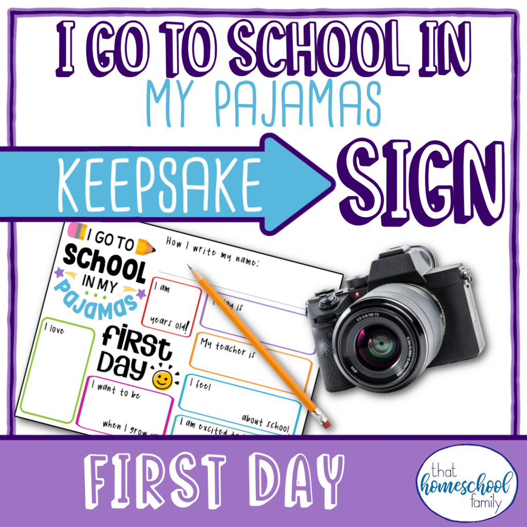 """Text """"I go to school in my pajamas keepsake sign"""" with image of a back to school sign from the That Homeschool Family Teachers Pay Teachers store"""