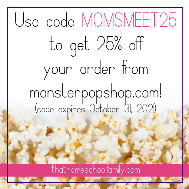 Text: Use code MOMSMEET25 to get 25% off your order from monsterpopshop.com (code expires October 31, 2021) with image of spilled popcorn thathomeschoolfamily.com