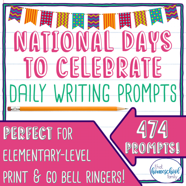 National Days to Celebrate Daily Writing Prompts from That Homeschool Family