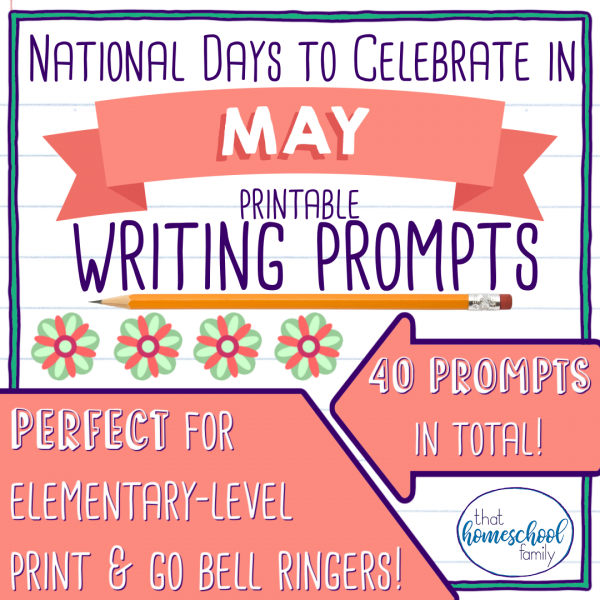 national days to celebrate in may writing prompts that homeschool family