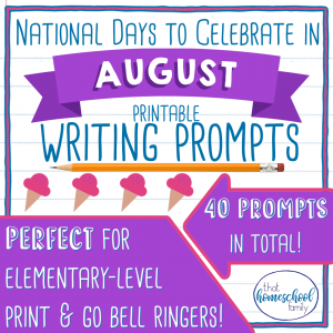 national days to celebrate in august writing prompts from that homeschool family