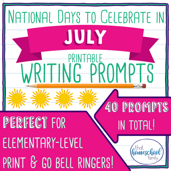 national days to celebrate in july writing prompts set from that homeschool family