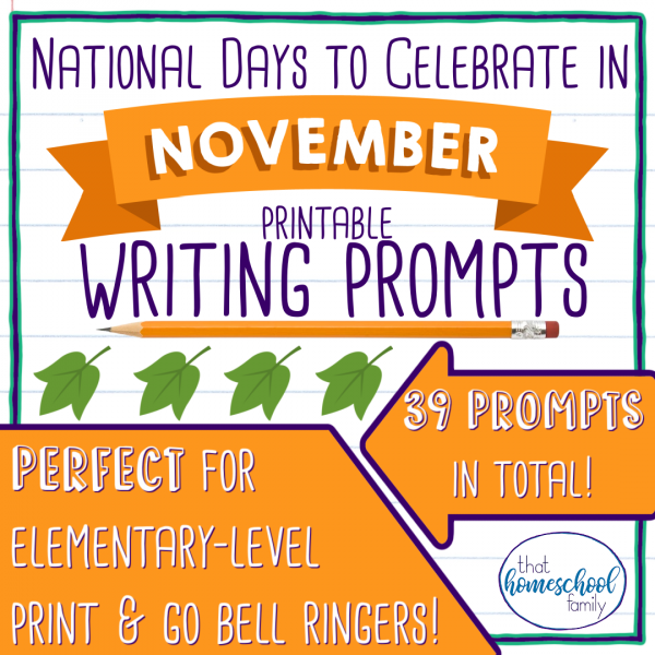 national days to celebrate in november writing prompts that homeschool family