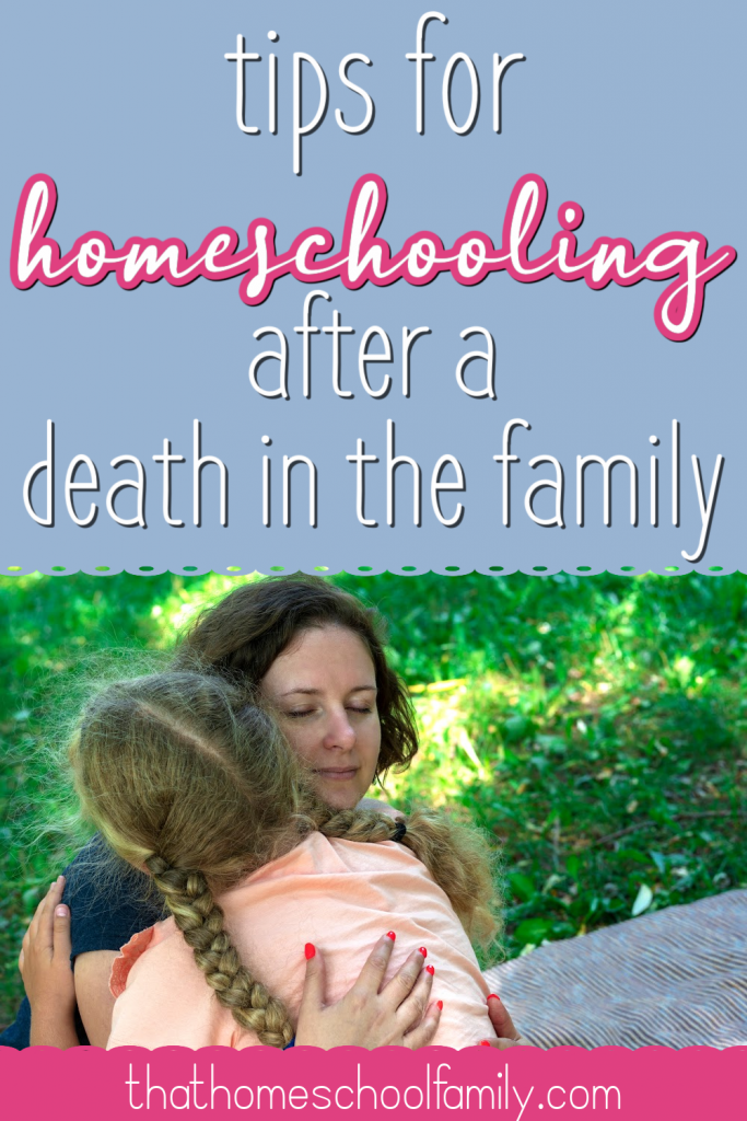 tips for homeschooling after a death in the family text with image of a mother hugging her daughter while sitting on the grass from an article from That Homeschool Family